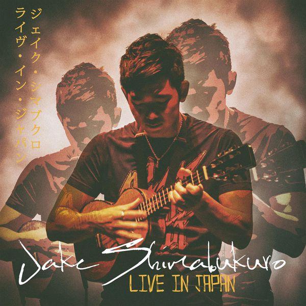 Jake Shimabukuro – Live in Japan